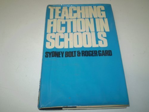 Teaching Fiction in Schools: SYDNEY BOLT, ROGER