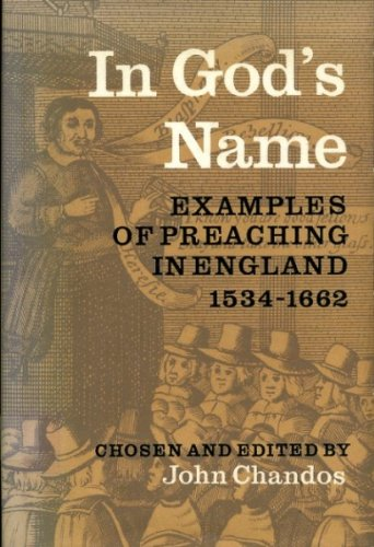 In God's Name; Examples of Preaching in England from the Act of Supremacy to the Act of Uniformit...