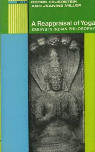 9780091064112: A Reappraisal of Yoga: Essays in Indian Philosophy.