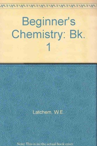 9780091065416: Beginner's Chemistry: Bk. 1