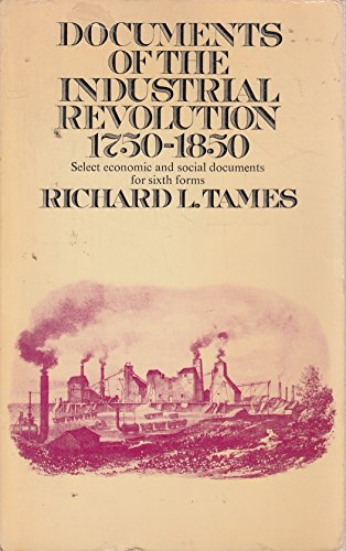 9780091066512: Documents of the Industrial Revolution, 1750-1850