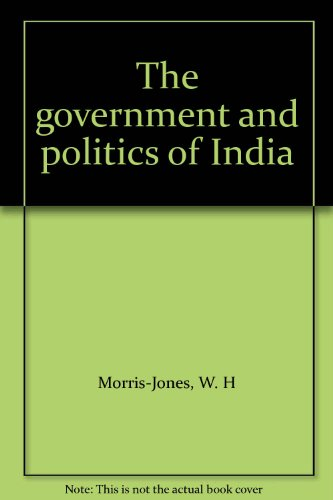 9780091069100: The government and politics of India