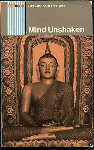9780091069216: Mind unshaken: A modern approach to Buddhism