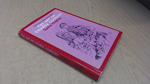 9780091074104: Art of Coarse Cookery