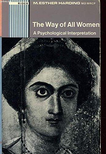 9780091074715: The way of all women: A psychological interpretation