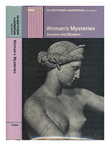 9780091074807: Woman's mysteries, ancient and modern;: A psychological interpretation of the feminine principle as portrayed in myth, story and dreams
