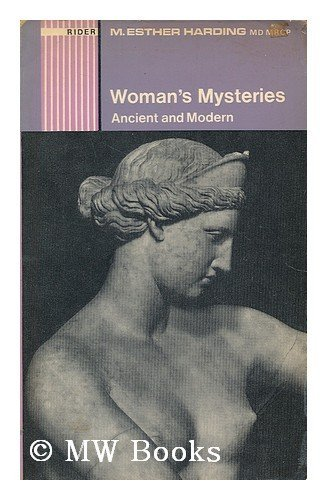9780091074814: Woman's Mysteries[ Ancient and Modern]: A Psychological Interpretation of the Feminine Principle as portrayed in Myth, Story and Dreams