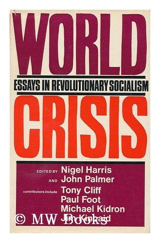 9780091076207: World crisis: essays in revolutionary socialism;