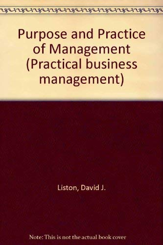 9780091076504: The purpose and practice of management (Practical business management)