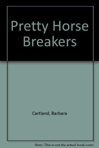9780091080600: Pretty Horse Breakers