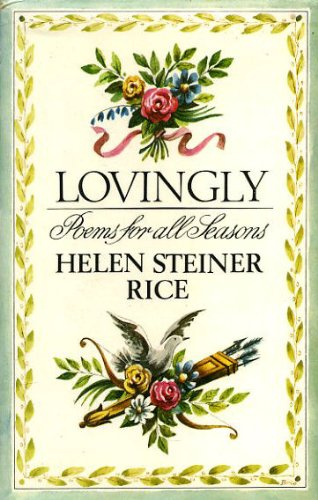 Lovingly: Poems for All Seasons: Rice, Helen Steiner