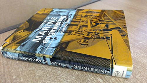 9780091082000: A history of marine engineering (The Hutchinson library of ships and shipping)
