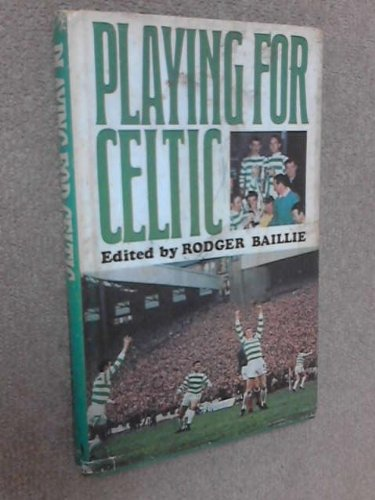 9780091083007: Playing for Celtic