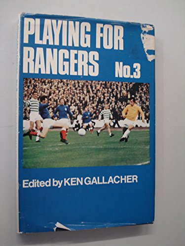 9780091083403: Playing for Rangers No. 3