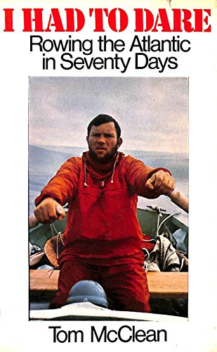 9780091086800: I had to dare: rowing the Atlantic in seventy days