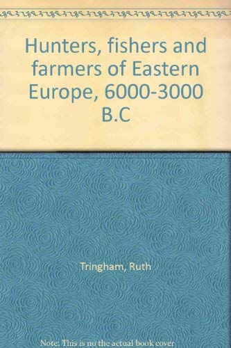9780091087913: Hunters, fishers and farmers of Eastern Europe, 6000-3000 B.C