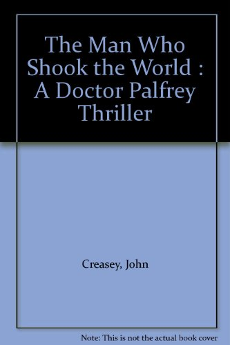 9780091095307: The Man Who Shook the World : A Doctor Palfrey Thriller