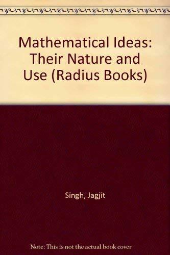 Mathematical ideas, their nature and use (Radius: Singh, Jagjit
