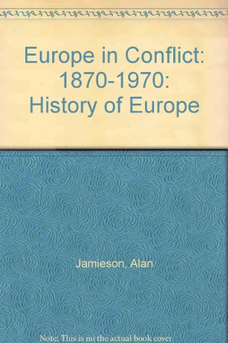 9780091099114: Europe in Conflict: 1870-1970: History of Europe