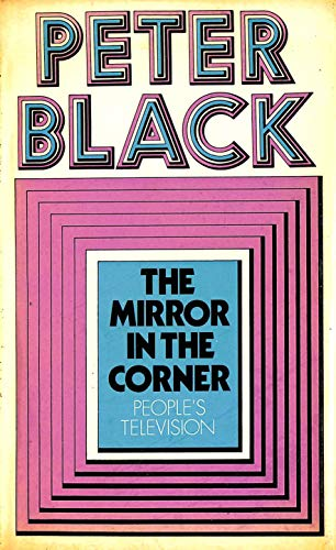 9780091101008: The mirror in the corner: People's Television
