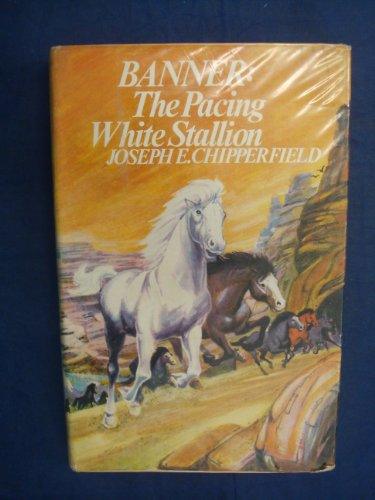 9780091101503: Banner, the Pacing White Stallion