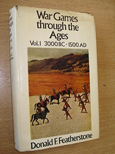 9780091102401: War Games Through the Ages  Vol.  1  3000 BC - 1500 AD
