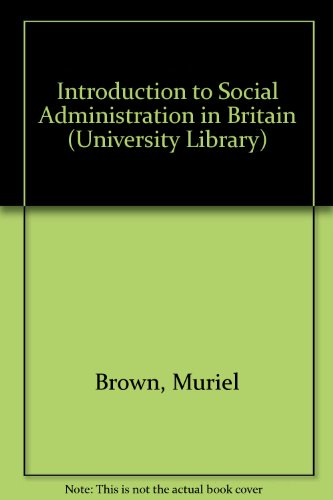 9780091102708: Introduction to social administration in Britain (Hutchinson university library. Politics)