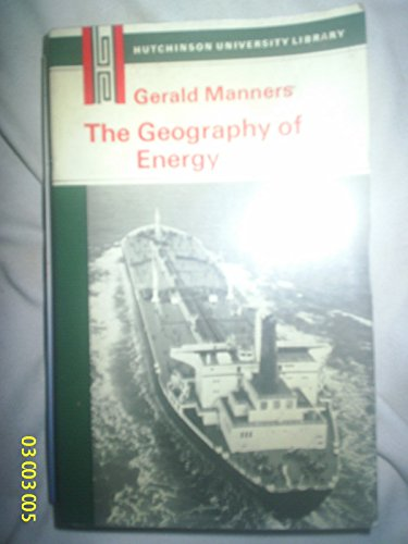 9780091103811: The geography of energy (Hutchinson university library: geography)