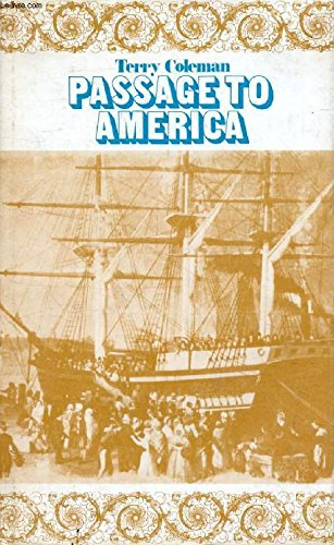 Passage to America: A History of Emigrants from Great Britain and Ireland to America in the ...