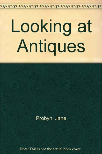 9780091105808: Looking at Antiques