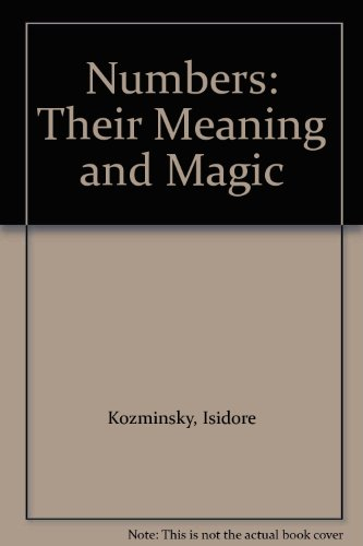 9780091109202: Numbers: Their Meaning and Magic