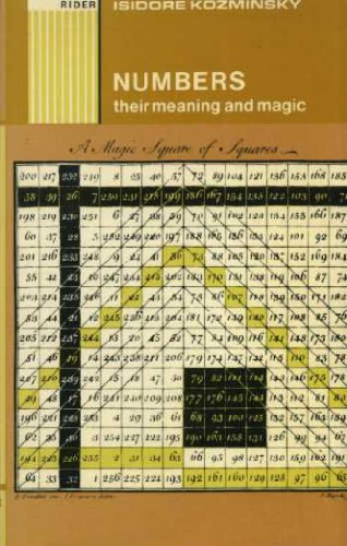 Numbers Their Meaning and Magic: Kozminsky, Isidore