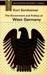 9780091111311: The government and politics of West Germany; (Hutchinson University library. Politics)