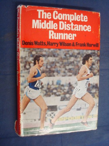9780091114800: The complete middle distance runner