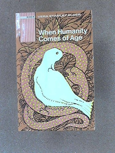 When humanity comes of age (0091118018) by Vera Stanley Alder
