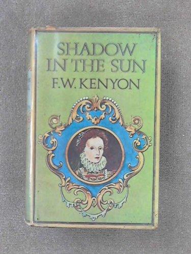 9780091118303: Shadow In The Sun - The Secret Of Elizabeth I, the Virgin Queen