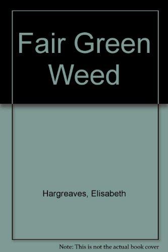 9780091119003: Fair Green Weed