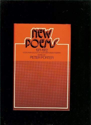New Poems 1971-72: a P.E.N. Anthology of Contemporary Poetry: Porter, Peter: Editor