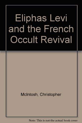9780091122706: Eliphas Lévi and the French occult revival