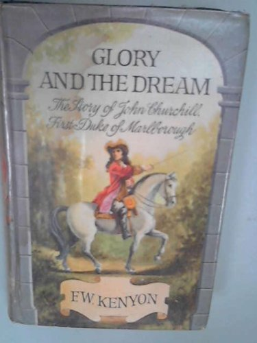 9780091124502: Glory and the Dream: Story of John Churchill, 1st Duke of Marlborough