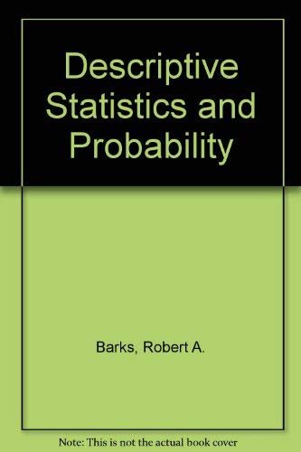 Descriptive Statistics and Probability: Robert A. Barks