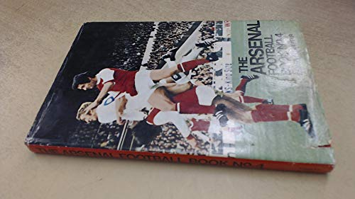 9780091126100: Arsenal Football Book