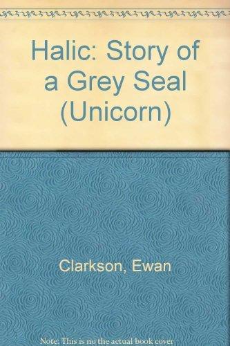9780091128005: Halic: Story of a Grey Seal (Unicorn)