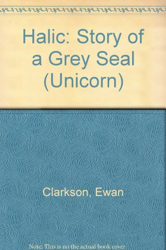 9780091128005: Halic: Story of a Grey Seal (Unicorn)