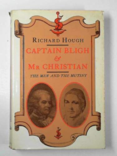 9780091128609: Captain Bligh & Mr. Christian: The men and the mutiny