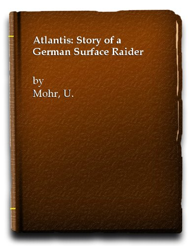 "9780091129507: ""Atlantis"": Story of a German Surface Raider"