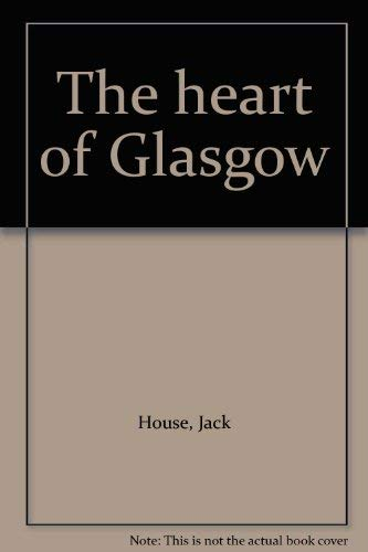 9780091136505: The heart of Glasgow