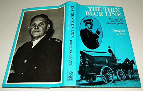 9780091141905: The Thin Blue Line: The story of the City of Glasgow police;