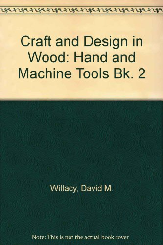 9780091147211: Craft and Design in Wood: Hand and Machine Tools Bk. 2