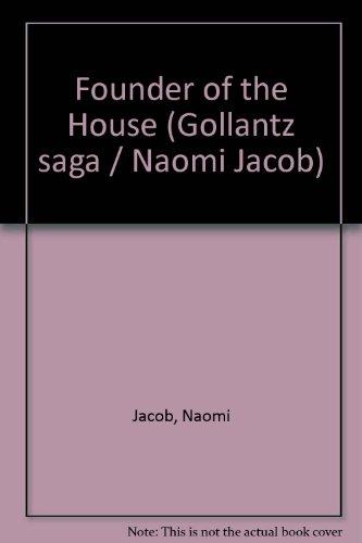 9780091148706: Founder of the House (Gollantz saga / Naomi Jacob)